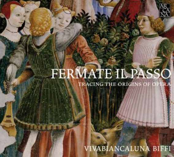 Fermate il Passo – Tracing the Origins of Opera