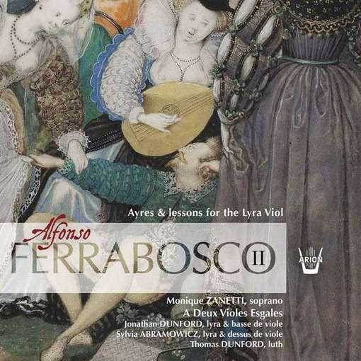 Ferrabosco II: Ayres & Lessons for the Lyra Viol