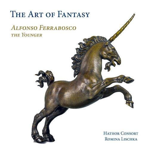 Ferrabosco the Younger: The Art of Fantasy – Music for Consort and Lyra Viol