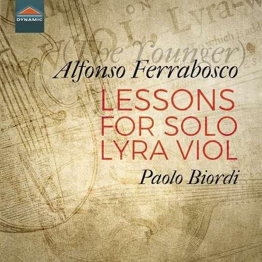 Ferrabosco II: Lessons for solo Lyra Viol
