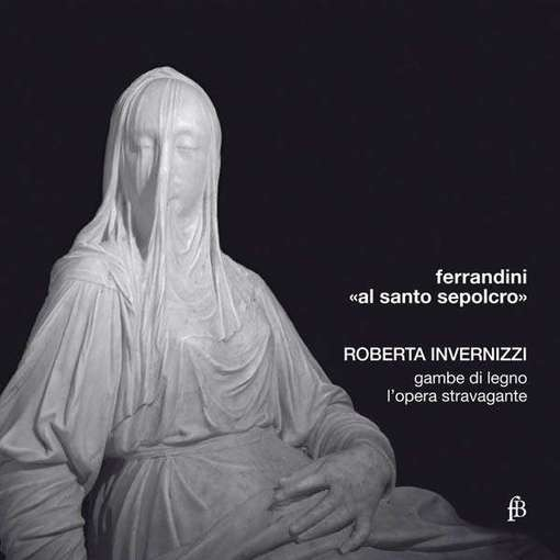 Ferrandini: Cantate sacre – Il Pianto di Maria Vergine & O Spettacolo pur troppo funesto