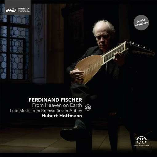 Fischer: From Heaven on Earth – Lute Music from Kremsmünster Abbey