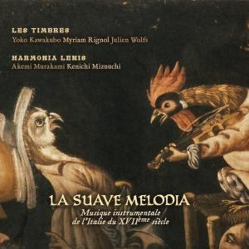 La Suave Melodia – Musique instrumentale de l'Italie du XVIIième siècle