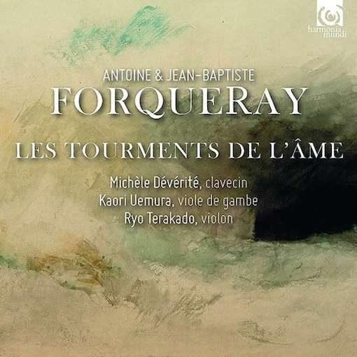 Antoine & Jean-Baptiste Forqueray: Les Tourments de l'Âme