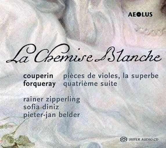 F. Couperin & A. Forqueray: La Chemise Blanche