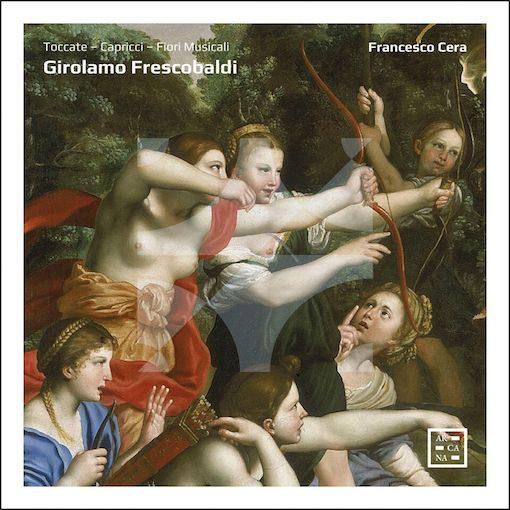 Frescobaldi: Toccate – Capricci – Flori Musicali