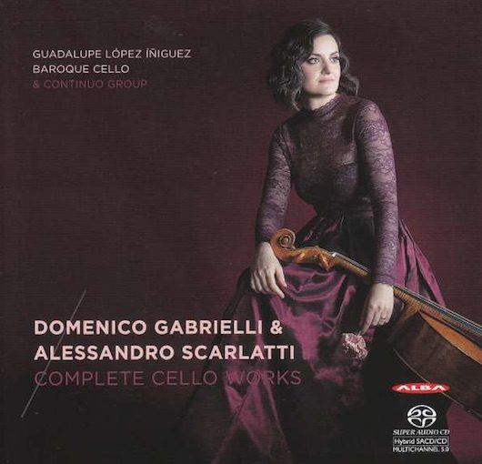 Gabrielli & Scarlatti: Complete Cello Works