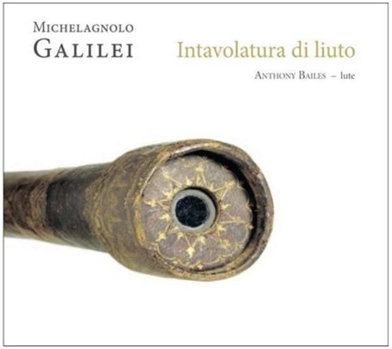Michelagnolo & Vincenzo Galilei: Intavolatura di liuto