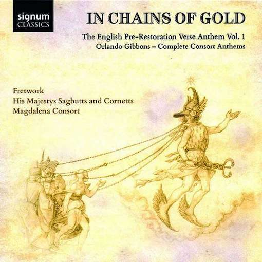 Gibbons: In Chains of Gold – The English Pre-Restoration Verse Anthem Vol. 1