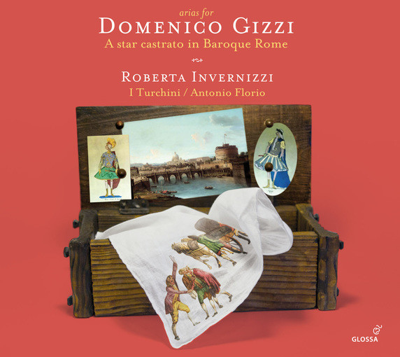 Arias for Domenico Gizzi – A Star Castrato in Baroque Rome
