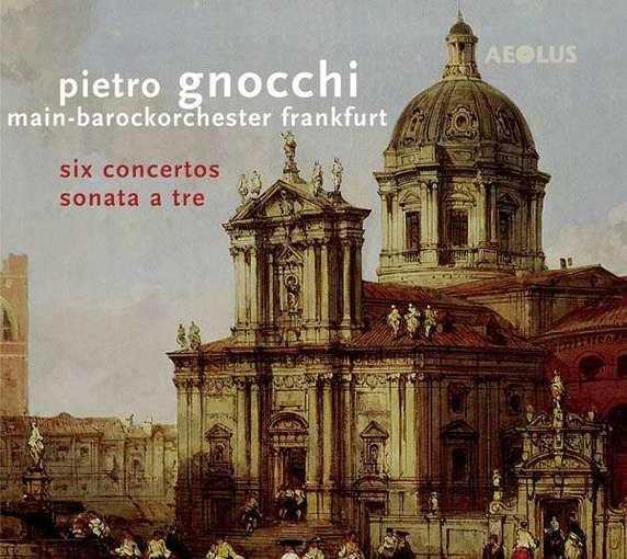 Gnocchi: Six Concertos & Sonata a tre