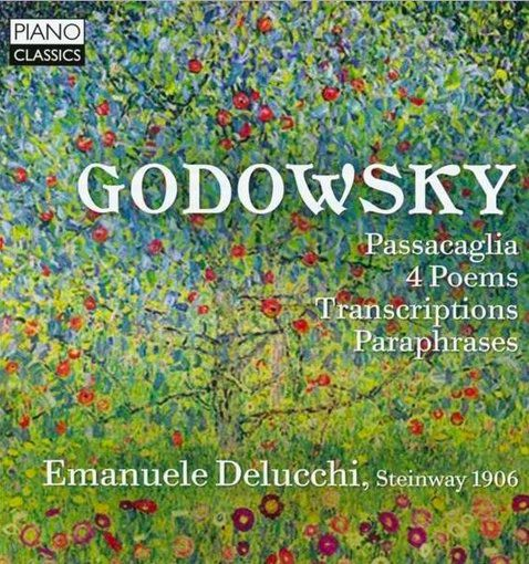 Godowsky: Passacaglia, 4 Poems, Transcriptions, Paraphrases