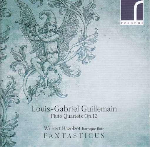 Guillemain: Flute Quartets, Op. 12