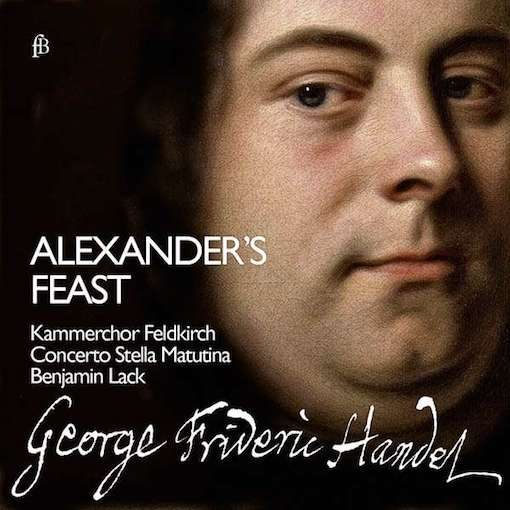 Handel: Alexander's Feast or The Power of Musick
