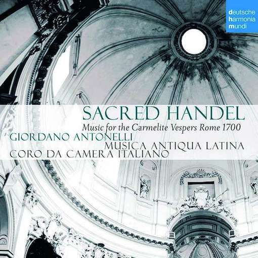 Sacred Handel – Music for the Carmelite Vespers (Rome 1700)
