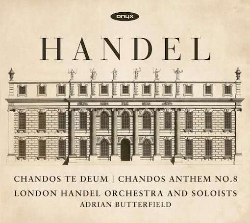 Handel: Chandos Te Deum & Chandos Anthem No. 8