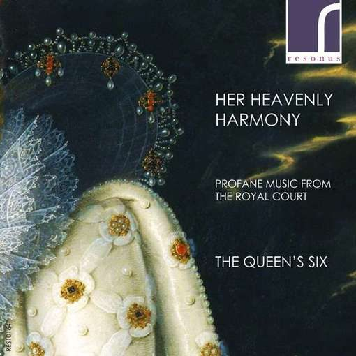 Her Heavenly Harmony – Profane Music From the Royal Court