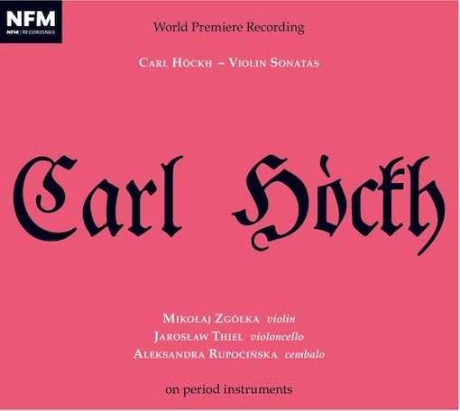 Carl Höckh: Violin Sonatas