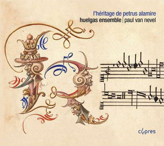 L'héritage de Petrus Alamire – Secrets by the Famous Music Copyist and Spy of the Sixteenth Century