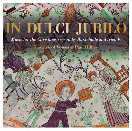 In dulci jubilo – Music for the Christmas Season by Buxtehude & Friends