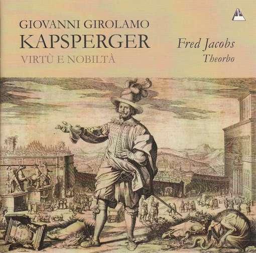 Kapsberger: Virtù e Nobiltà