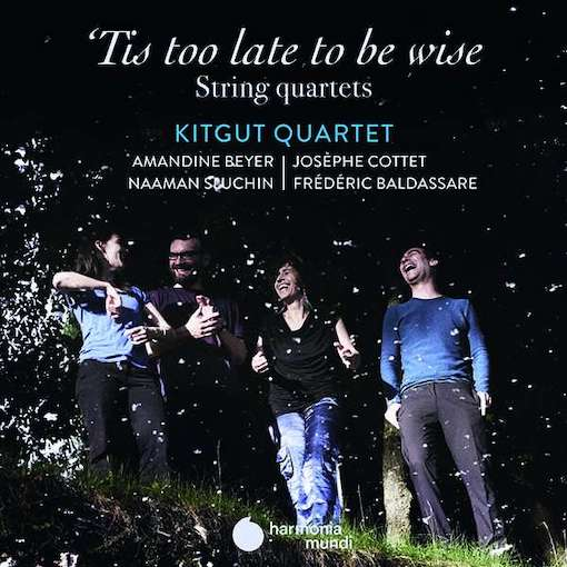 Kitgut Quartet: 'Tis too late to be wise