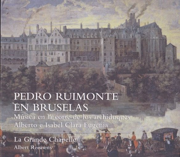 Pedro Ruimonte en Bruselas – Música en la corte de los archiduques Alberto e Isabel