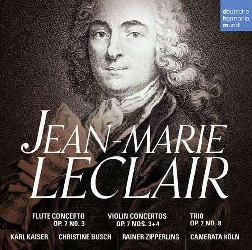 Leclair: Violin and Flute Concertos Op. 7, Trio Op. 2
