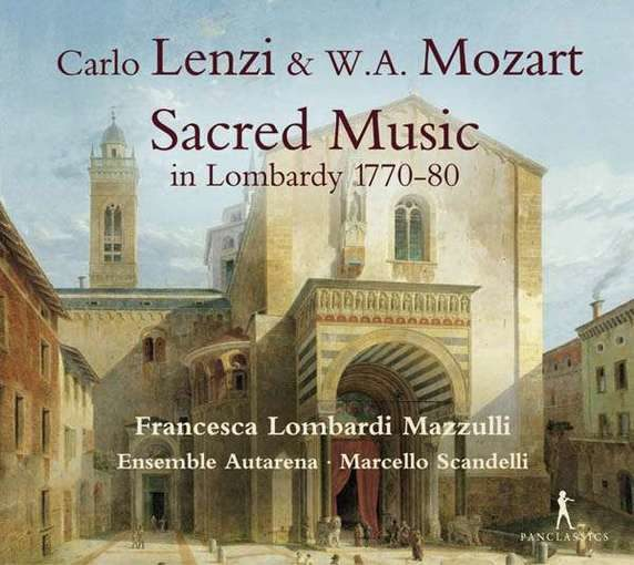 Lenzi & Mozart: Sacred Music in Lombardy