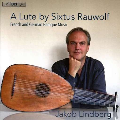 A Lute by Sixtus Rauwolf – French and German Baroque Music