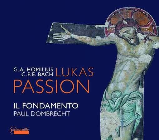 CPE Bach/Homilius: Lukas Passion