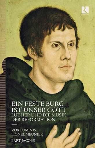 Ein feste Burg ist unser Gott – Luther und die Musik der Reformation