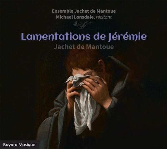 Jacquet van Mantua: Lamentations de Jérémie
