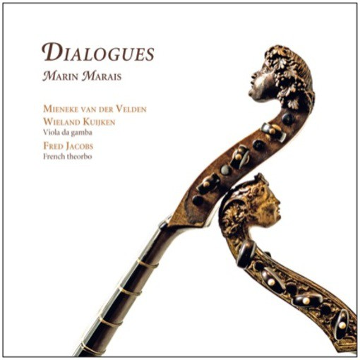 Marais: Dialogues – The Suites for Two Viols and Basso Continuo