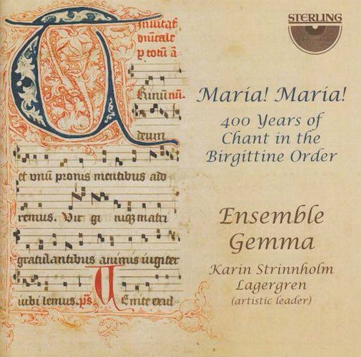 Maria! Maria! – 400 Years of Chant in the Birgittine Order