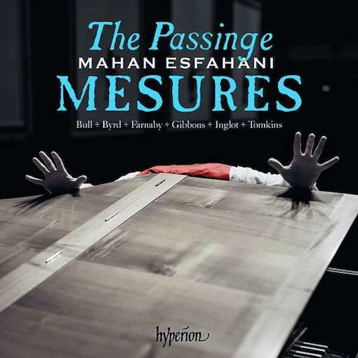 Mahan Esfahani – The Passinge Mesures