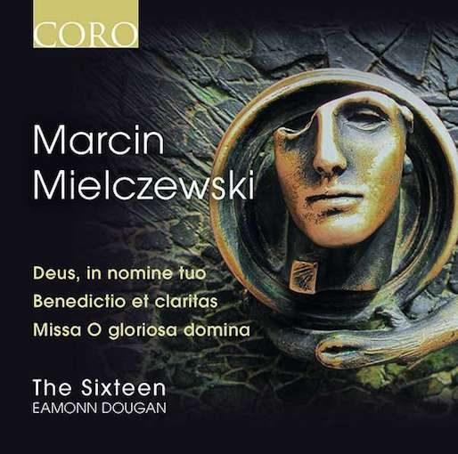 Mielczewski: Deus in nomine tuo, Benedictio et claritas, Missa O gloriosa domina