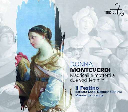Monteverdi:  Donna <EM>Madrigali e mottetti a due voci femminili</EM>