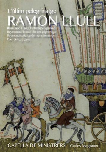 L'últim pelegrinatge – Ramon Llull, crónica d'un viatge medieval