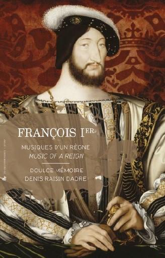 François I – Musiques d'un Règne