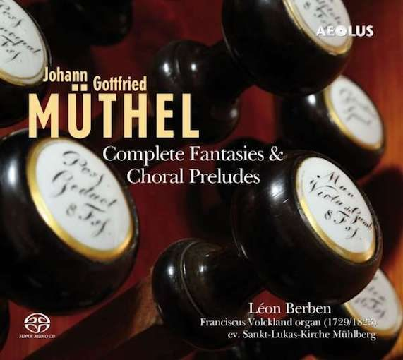 Müthel: Complete Fantasies, Choral Preludes for Organ