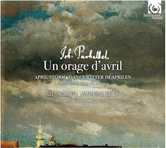 Pachelbel: Un orage d'avril – Suites, Canon & Songs