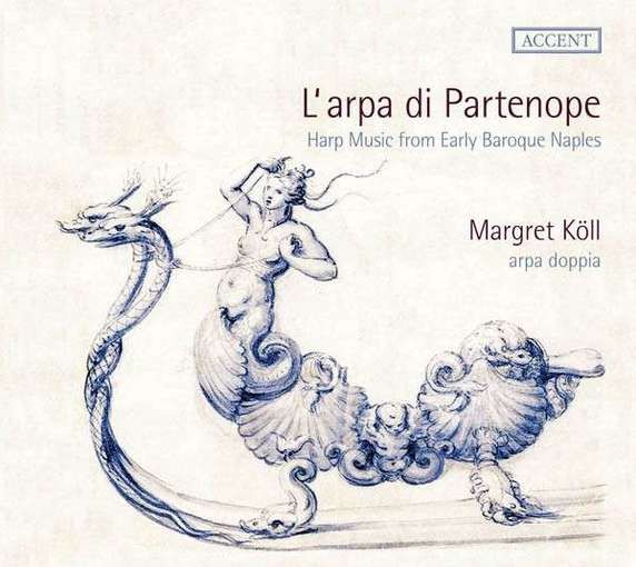 L'arpa di Partenope – Harp Music from Early Baroque Naples