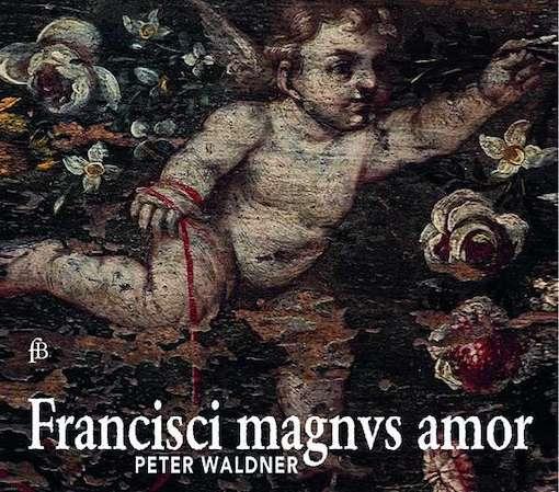 Francisci magnvs amor