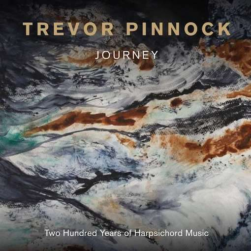 Trevor Pinnock – Journey, Two Hundred Years of Harpsichord Music