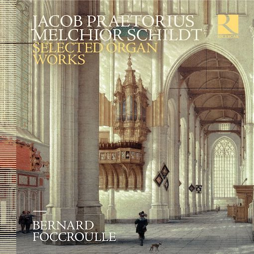 Praetorius & Schildt: Selected Organ Works