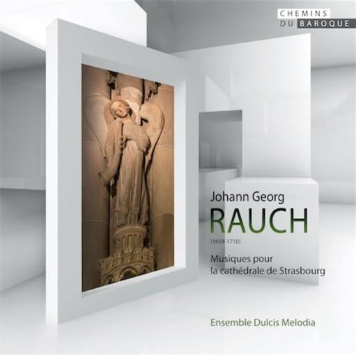 Rauch: Musiques pour la cathédrale de Strasbourg