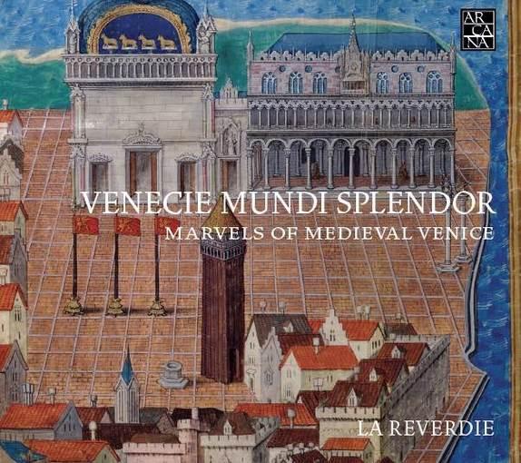 Venecie Mundi Splendor – Marvels of Medieval Venice