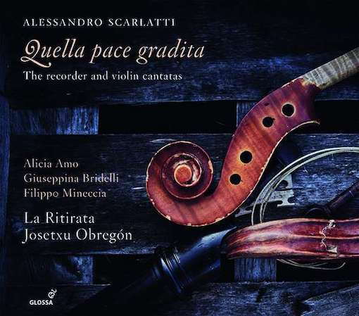 A. Scarlatti: Quella pace gradita – The Recorder and Violin Cantatas