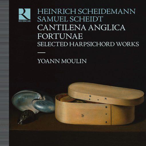 Scheidemann & Scheidt: Cantilena Anglica Fortunæ – Selected Harpsichord Works